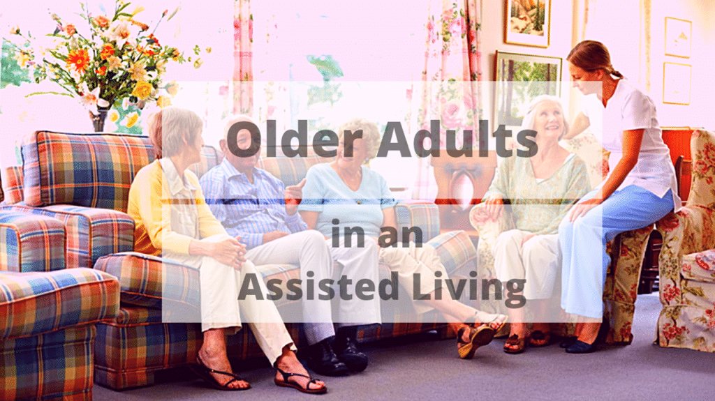 Older Adults in an Assisted Living Home
