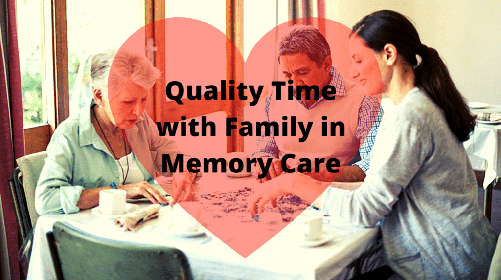 Quality Time with Family in Memory Care